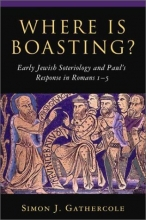 Where is Boasting?: Early Jewish Soteriology and Paul's Response in Romans 1a��5