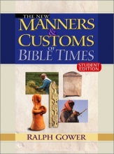 New Manners & Customs of Bible Times Student Edition