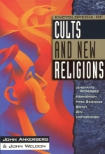 Encyclopedia of Cults and New Religions: Jehovah's Witnesses, Mormonism, Mind Sciences, Baha'i, Zen, Unitarianism (In Defense of the Faith Series)