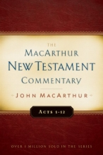 Acts 1-12: MacArthur New Testament Commentary (Macarthur New Testament Commentary Series)