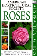 American Horticultural Society Practical Guides: Roses