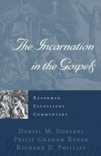 The Incarnation in the Gospels (Reformed Expository Commentary)