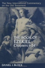 The Book of Ezekiel, Chapters 1–24 (New International Commentary on the Old Testament)