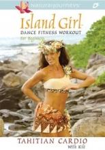 Island Girl Dance Fitness Workout for Beginners: Tahitian Cardio