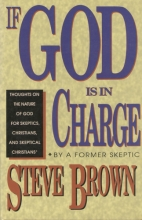 If God Is in Charge: Thoughts on the Nature of God for Skeptics, Christians, and Skeptical Christians