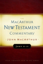 John 12-21 MacArthur New Testament Commentary (Macarthur New Testament Commentary Serie)