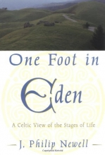 One Foot in Eden: A Celtic View of the Stages of Life