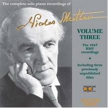 The Complete Solo Piano Recordings of Nicolas Medtner, Vol 3