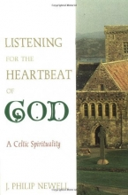 Listening for the Heartbeat of God: A Celtic Sprirtuality