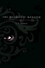 The Deadliest Monster : A Christian Introduction to Worldviews