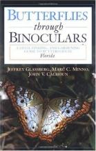 Butterflies through Binoculars: A Field, Finding, and Gardening Guide to Butterflies in Florida (Butterflies and Others Through Binoculars Field Guide Series,)