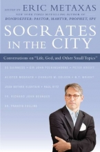 Socrates in the City: Conversations on Life, God, and Other Small Topics