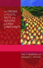 The Origins of Feasts, Fasts, and Seasons (Alcuin Club Collections)
