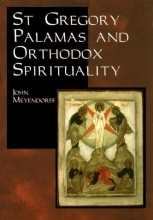 St. Gregory Palamas and Orthodox Spirituality