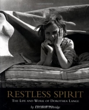 Restless Spirit: The Life and Work of Dorothea Lange