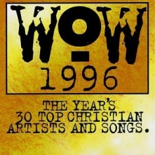 Wow 1996: The Year's 30 Top Christian Artists & Songs