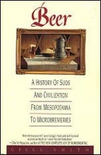 Beer: A History of Suds and Civilization from Mesopotamia to Microbreweries