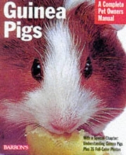 Guinea Pigs: A Complete Pet Owner's Manual