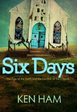 Six Days: The Age of the Earth and the Decline of the Church