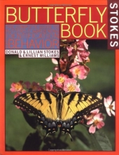 Stokes Butterfly Book : The Complete Guide to Butterfly Gardening, Identification, and Behavior