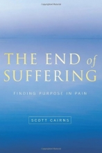The End of Suffering: Finding Purpose in Pain (Paraclete Poetry)