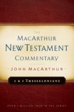 First & Second Thessalonians: New Testament Commentary (Macarthur New Testament Commentary Series)