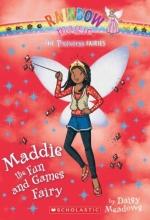 Princess Fairies #6: Maddie the Fun and Games Fairy: A Rainbow Magic Book