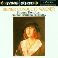 Reiner Conducts Wagner, Strauss: Don Juan