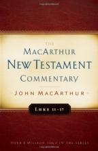Luke 11-17 MacArthur New Testament Commentary (Macarthur New Testament Commentary Serie)