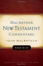 Luke 18-24 MacArthur New Testament Commentary (Macarthur New Testament Commentary Serie)