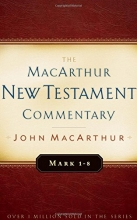Mark 1-8 MacArthur New Testament Commentary (Macarthur New Testament Commentary Serie)