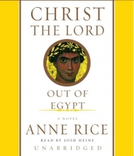 Christ the Lord: Out of Egypt (Anne Rice)