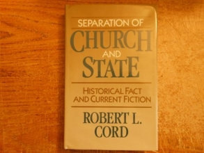 Separation of Church and State: Historical Fact and Current Fiction