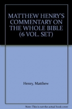 Matthew Henry's Commentry On The Whole Bible (6 VOL. SET)