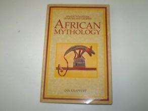 African Mythology: An Encyclopedia of Myth and Legend