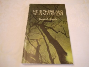 He is There & He is not Silent [Paperback] by Schaeffer, Francis A