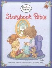 Precious Moments Storybook Bible: Selections from the International Children's Bible