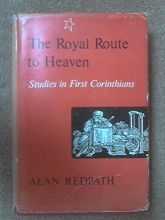 The royal route to heaven; studies in First Corinthians