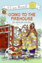 Little Critter: Going to the Firehouse (My First I Can Read)