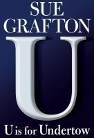 U is for Undertow (Kinsey Millhone Mysteries)