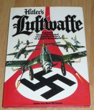 Hitler's Luftwaffe: A Pictorial History and Technical Encyclopedia of Hitler's Air Power in World War II