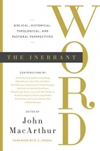 The Inerrant Word: Biblical, Historical, Theological, and Pastoral Perspectives