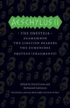 Aeschylus II: The Oresteia (The Complete Greek Tragedies)