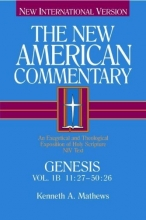 The New American Commentary Genesis 11:27-50:26, Volume 1B