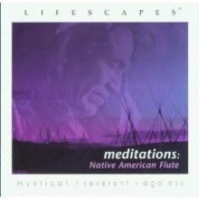 Lifescapes - Meditations : Native American Flute