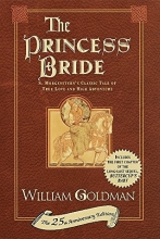 The Princess Bride: S. Morgenstern's Classic Tale of True Love and High Adventure (The 25th Anniversary Edition)