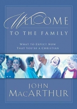 Welcome to the Family: What to Expect Now That You're a Christian