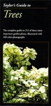 Taylor's Guide to Trees (Taylor's Gardening Guides)