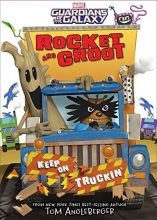 Rocket and Groot: Keep on Truckin'! (Marvel Middle Grade Novel)