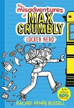The Misadventures of Max Crumbly 1: Locker Hero